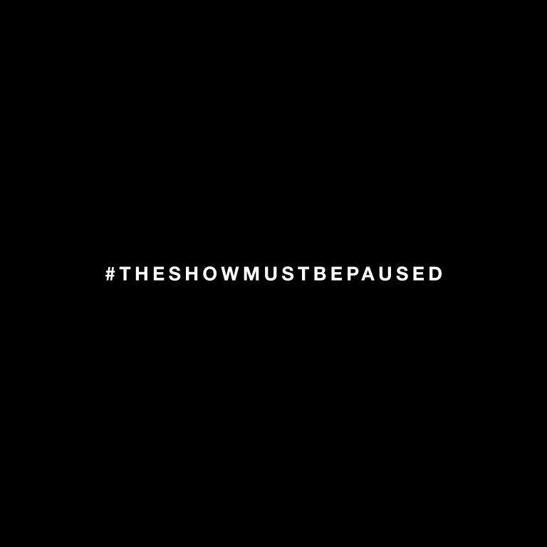 The Show Must Be Paused